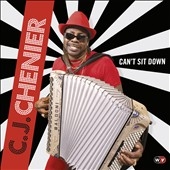 C.J. Chenier: Can't Sit Down