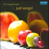 Just Songs! / Popular songs - Die Singphoniker