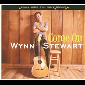 Wynn Stewart: Come On [Digipak] *