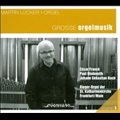 Martin Lucker: Orgel, Vol. 3 / Great Organ Music
