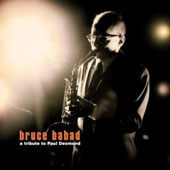 Bruce Babad: A  Tribute to Paul Desmond