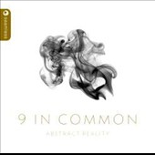 9 In Common: Abstract Reality