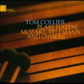 Tom Collier Plays Haydn, Mozart, Telemann, And Others