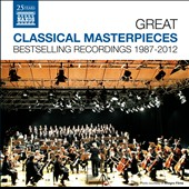 Great Classical Masterpieces: Naxos' Bestselling Recordings 1987-2012 / various artists