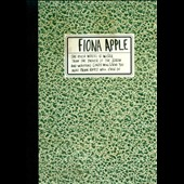 Fiona Apple: The Idler Wheel Is Wiser than the Driver of the Screw, And Whipping Cords Will Serve You More than Ropes Will Ever Do [Deluxe Edition]