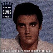 Elvis Presley: I Am an Elvis Fan