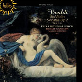 Vivaldi: Six Violin Sonatas, Op. 2/1-6 / Elizabeth Wallfisch, violin; Richard Tunnicliffe and Malcolm Proud, pianists