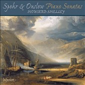 Spohr: Piano Sonata; Rondoletto; Onslow: Piano Sonata; Six Pieces; Toccata / Howard Shelley, piano