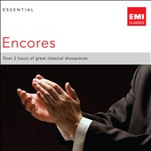 Essential Encores - Over 2 hours of great classical showpieces