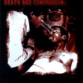 Death Bed Confession: Death Bed Confession