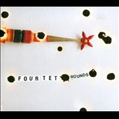 Four Tet: Rounds [10th Anniversary Edition] [Digipak]