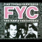Fine Young Cannibals: Raw & the Cooked [Deluxe Edition]