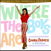 Connie Francis: Where the Boys Are: Connie Francis in Hollywood