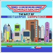 8-Bit Weapon/Computeher: Chiptopia: The Best of 8 Bit Weapon & ComputeHer