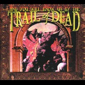 ...And You Will Know Us by the Trail of Dead: ...And You Will Know Us by the Trail of Dead [Digipak]