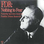Franklin D. Roosevelt: FDR: Nothing to Fear
