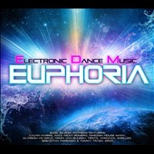 Various Artists: Electronic Dance Music Euphoria [2013]
