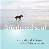 Kathy Zavada/Michael A. Singer: Songs of the Untethered Soul