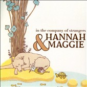 Hannah & Maggie: In the Company of Strangers