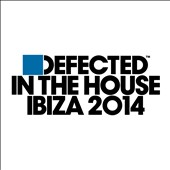 Various Artists: Defected in the House Ibiza 2014 [Digipak]