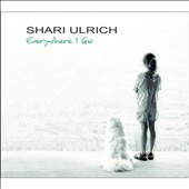 Shari Ulrich: Everywhere I Go [Digipak]
