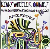 Kenny Wheeler/Kenny Wheeler Quintet: Flutter By, Butterfly