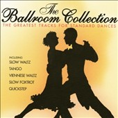 Various Artists: The Ballroom Collection: Greatest Standard Dance Tracks