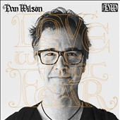 Dan Wilson: Love Without Fear [Digipak] *