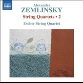 Zemlinsky: String Quartets, Vol. 2 / Escher String Quartet