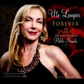 Ute Lemper: Forever: The Love Poems of Pablo Neruda [Digipak] *
