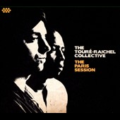 Toure-Raichel Collective: The Paris Session [Digipak]