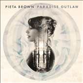 Pieta Brown: Paradise Outlaw