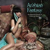 Various Artists: Arabian Fantasy: The Seductive Sounds Of Arabia And Beyond [Digipak]