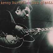 Kenny Burrell: Kenny Burrell and the Jazz Giants