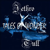 Jethro Tull: Tales Of Wonder: The Interviews