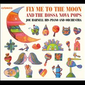 Joe Harnell/Joe Harnell & His Orchestra: Fly Me to the Moon and the Bossa Nova Pops