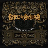 Reject the Sickness (Belgium Metal): Chains of Solitude