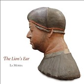 The Lion's Ear - Works by Various Composers / La Morra, Michal Gondko, Corina Marti