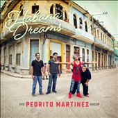 The Pedrito Martinez Group: Habana Dreams