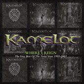Kamelot (U.S.): Where I Reign: The Very Best of the Noise Years 1995-2003 [7/15] *