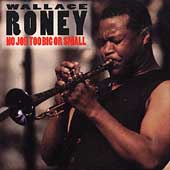Wallace Roney: No Job Too Big or Small