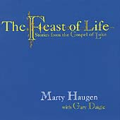 Marty Haugen: Feast of Life: Stories from the Gospel of Luke