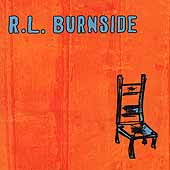 R.L. Burnside: Wish I Was in Heaven Sitting Down