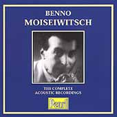 Benno Moiseiwitsch - The Complete Acoustic Recordings