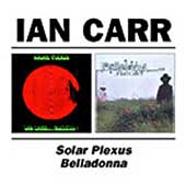 Ian Carr (Trumpet): Solar Plexus/Belladonna