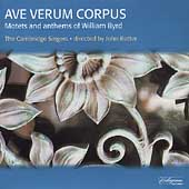 Ave Verum Corpus - Motets & Anthems of William Byrd / Rutter