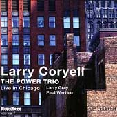 Larry Coryell: The Power Trio: Live in Chicago