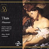 Massenet: Tha&iuml;s / Wolff, Esposito, Massard, Michel, et al