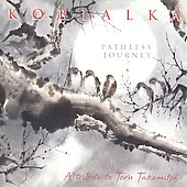 Daniel Kobialka: Kobialka: Pathless Journey (A Tribute to Toru Takemitsu)