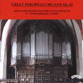Great European Organs No. 62 / Johannes Unger